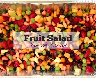 Fruit Salad for A Crowd