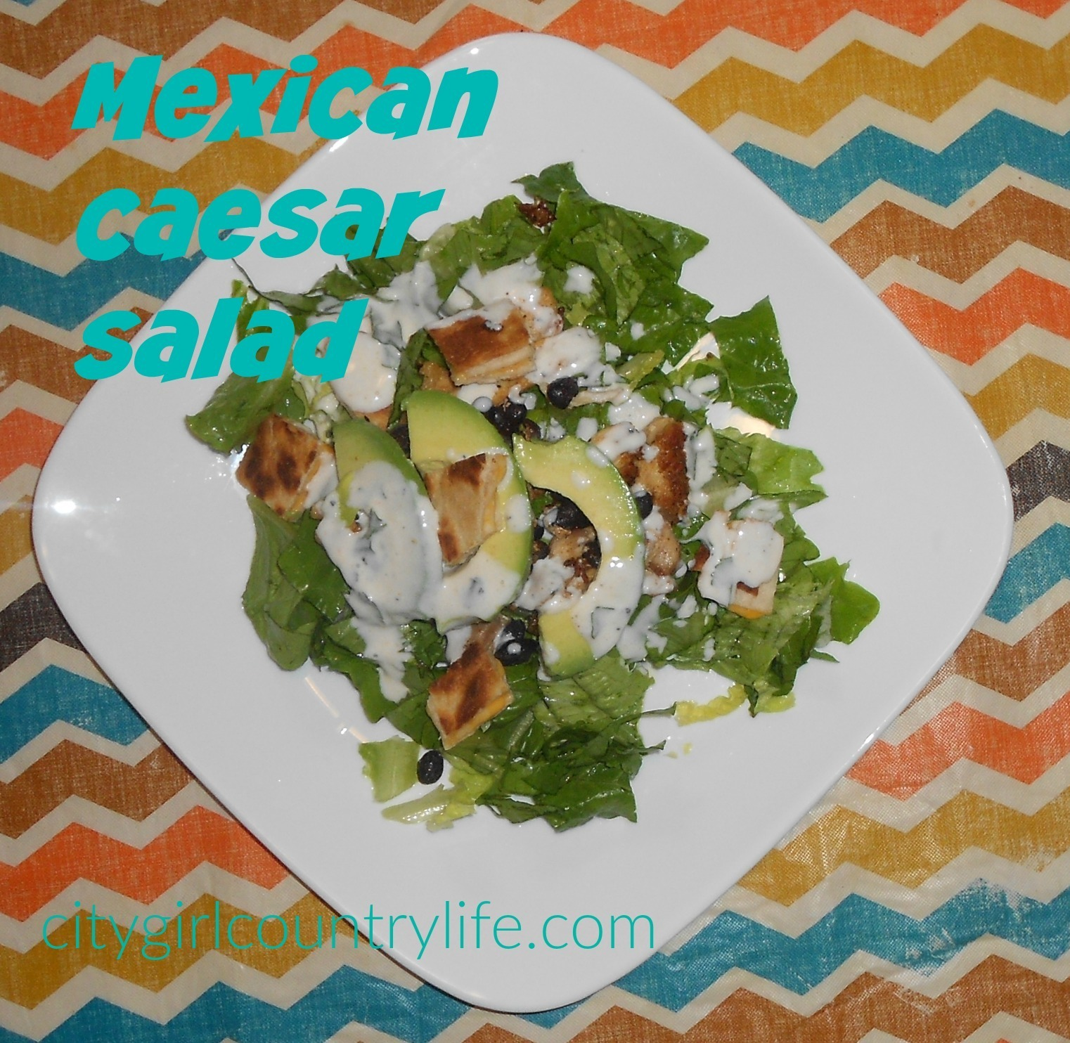 "Mexican Caesar Salad with Quesadilla ""Croutons"" and Cilantro-Lime dressing"