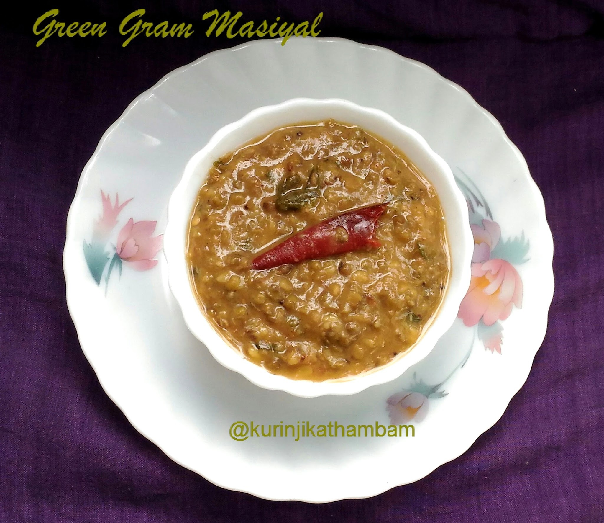 Pachai Payaru Masiyal / Mashed Green Gram
