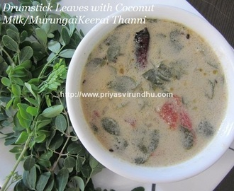 Murungai Keerai Thanni Saaru/Drumstick Leaves Cooked with Coconut Milk/Murungai Keerai Thengai Paal Saaru