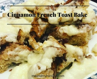Cinnamon French Toast Bake – {Day 6} #12DaysOf Easter Recipes & Crafts