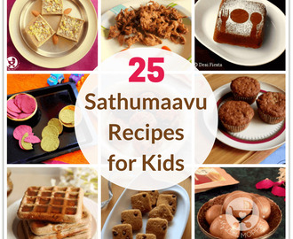 25 Sathumaavu Recipes for Kids