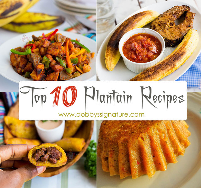 10 Different Ways To Cook Plantain - Plantain Recipes