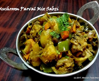 Mushroom Parval Mix Sabzi - a medley of veggies spiced just right!