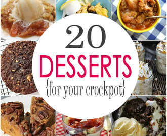 20 Dessert Recipes for your Crockpot