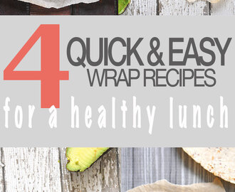 4 Quick & Easy Wrap Recipes For A Healthy Packed Lunch