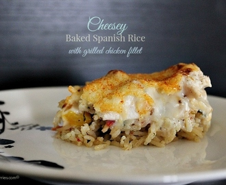 Cheesey Baked Spanish Rice with Grilled Chicken