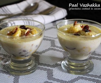 PAAL VAZHAKKA - TRADITIONAL MALABAR DESSERT / PLANTAIN SIMMERED IN COCONUT MILK