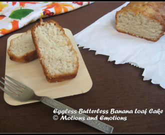 Eggless Butterless Banana Loaf Cake / Banana Bread Recipe