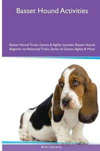 Basset Hound Activities Basset Hound Tricks, Games & Agility. Includes