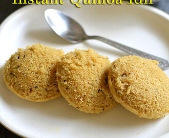Instant Quinoa Idli Recipe – Quinoa Recipes Indian