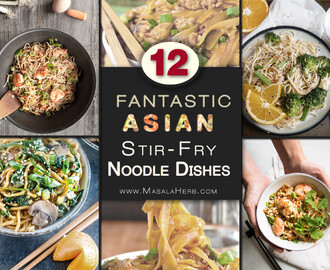 12 fantastic Stir-Fry Asian Noodle Dishes you need to try!