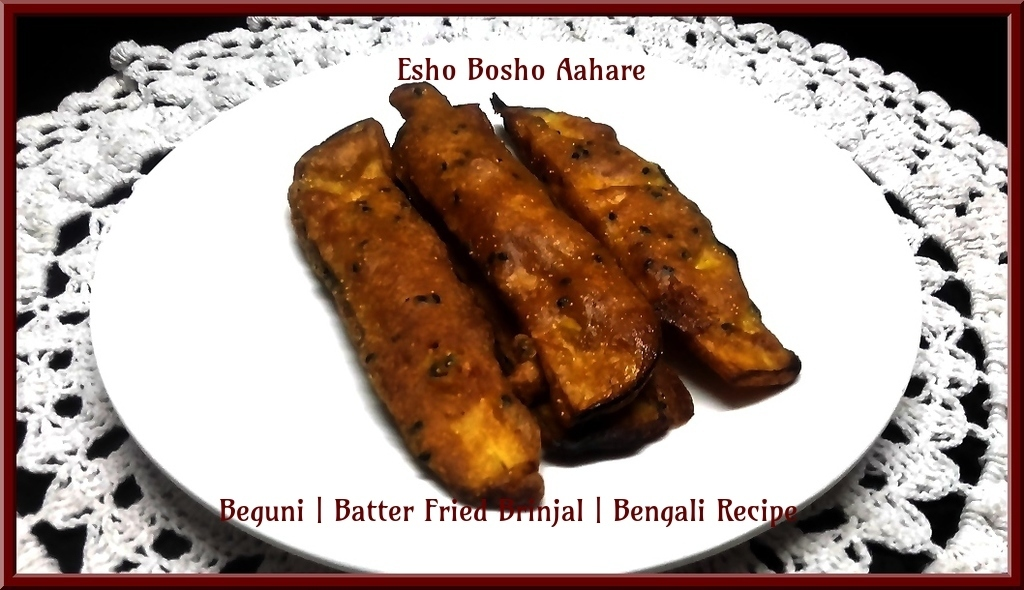 Beguni | Batter Fried Brinjal | Bengali Recipe