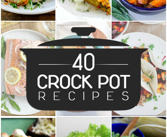 40 Healthy Crock Pot Recipes for Meals, Breakfast and Snacks