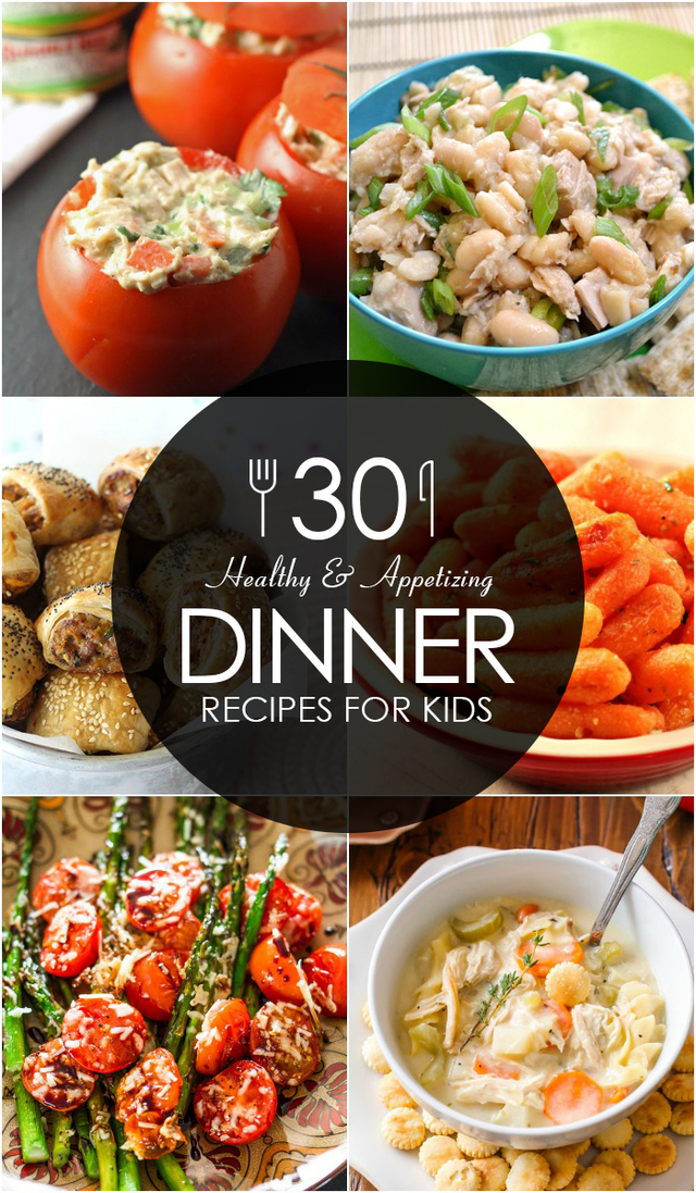 30 Healthy and Appetizing Dinner Recipes for Kids