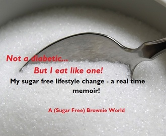 Tasty Tuesday - Sugar Free (And not diabetic)