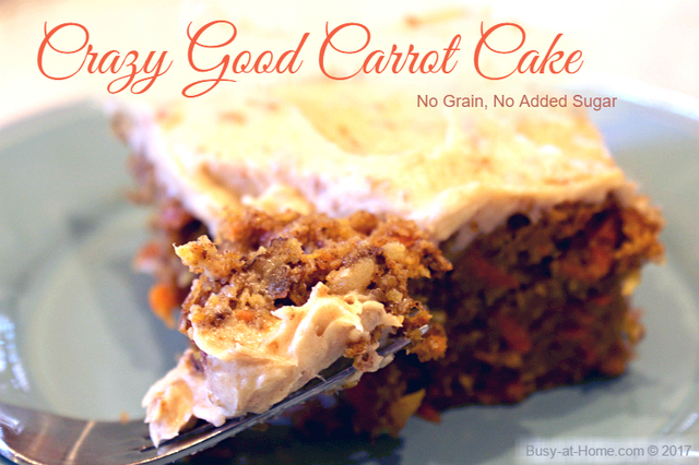 Crazy Good Carrot Cake Recipe, No Added Sugar or Grains AND a Give Away!
