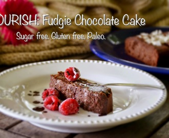 NOURISH: SUGAR FREE FLOURLESS CHOCOLATE CAKE