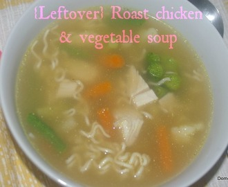 {Leftover} Roast chicken & vegetable soup