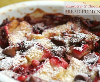 Strawberry and Chocolate Bread Pudding