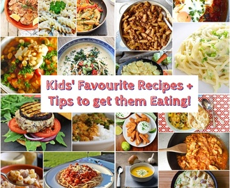 Kids' Favourite Recipes + Tips to get them Eating!