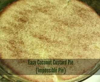 Easy Coconut Custard Pie (Impossible Pie)