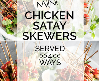 Mini Chicken Satay Skewers with Thai Peanut Dipping Sauce – served 4 ways