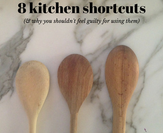 8 guilt-free kitchen shortcuts – what are yours?