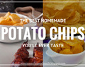 The Best Homemade Potato Chips Ever! || No More Soggy Crisps || The Ultimate Chip Guide