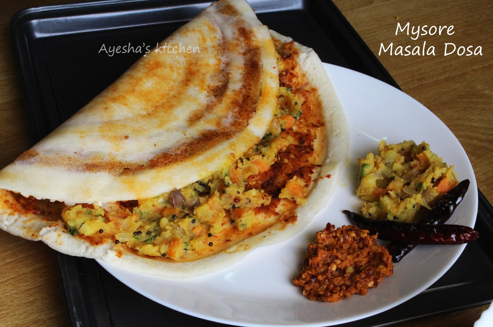 MYSORE MASALA DOSA - SOUTH INDIAN BREAKFAST