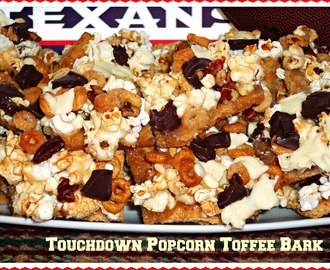 Easy Football Food Ideas for Game Day #SundaySupper...Featuring Touchdown Popcorn Toffee Bark