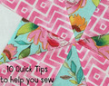 10 Quick Tips to help you sew as a beginner