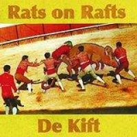 Rats On Rafts/De Kift;Rats On Rafts/De Kift