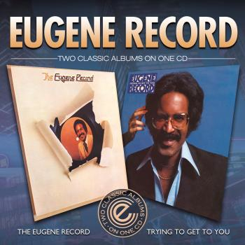 Record Eugene;Eugene Record&trying To Get To...