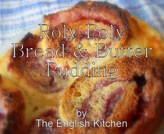 A Lower Fat and Sugar Roly Poly Bread and Butter Pudding