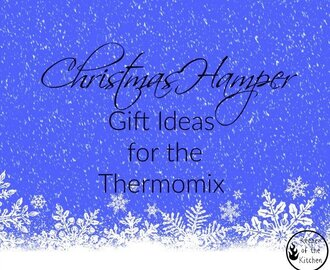 Christmas Hamper Gift Ideas For The Thermomix