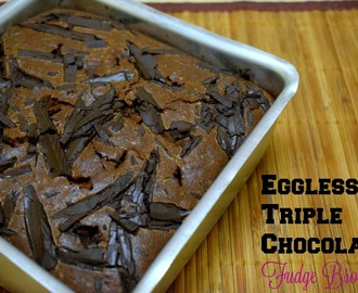Eggless Triple Chocolate Fudge Brownie