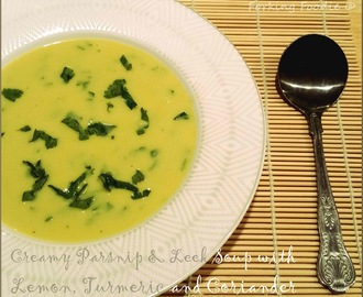 Creamy Parsnip and Leek Soup with Lemon, Turmeric and Coriander