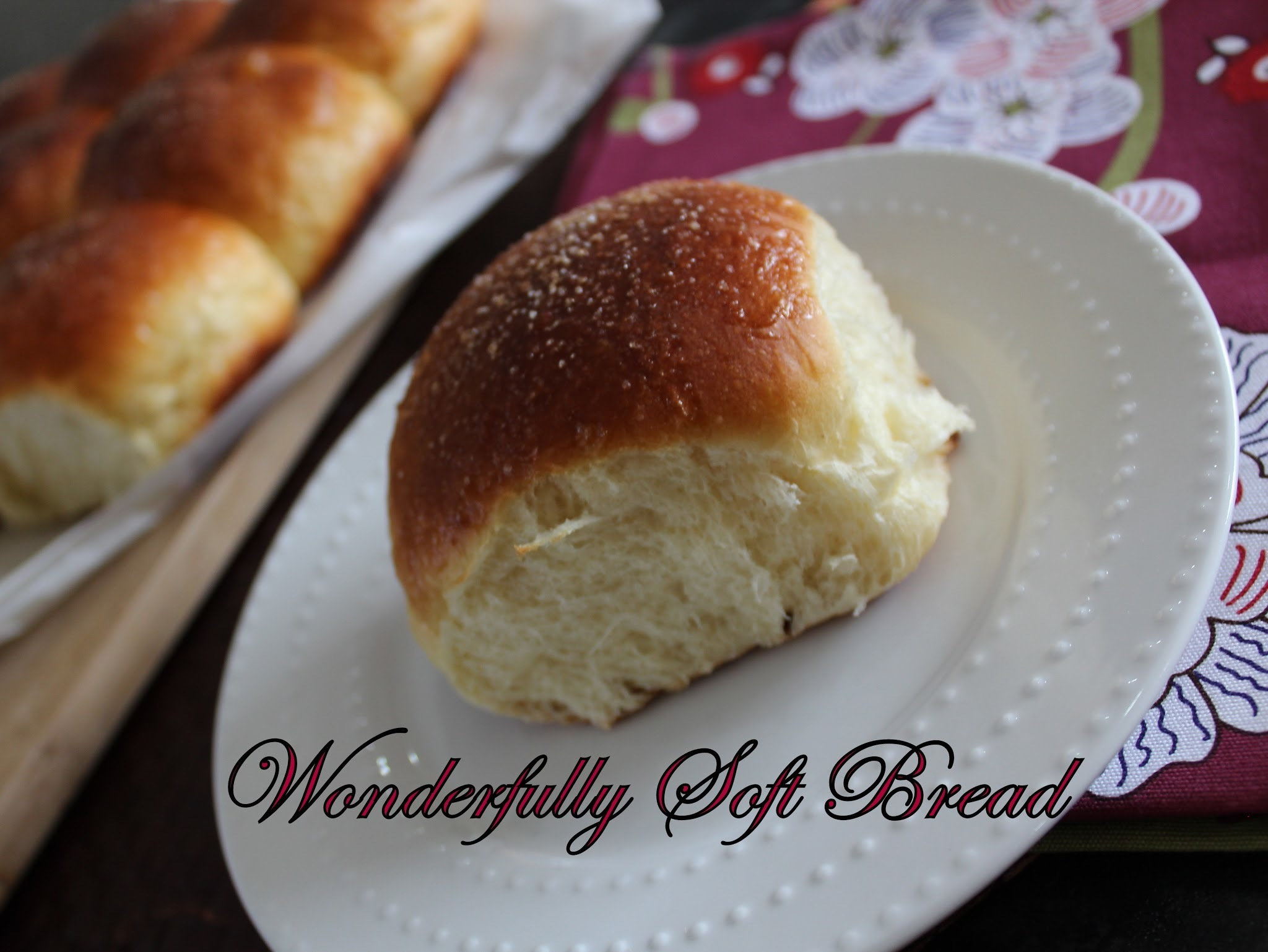 Wonderfully Soft Bread