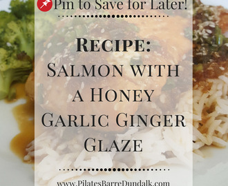 Salmon with a Honey Garlic Ginger Glaze