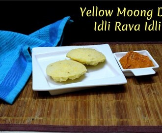 Yellow Moong Dal Idli Rava Idli ~ Instant Healthy Breakfast