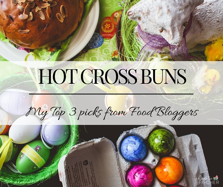 HOT CROSS BUNS :: MY FAVOURITE RECIPES FROM FOOD BLOGGERS