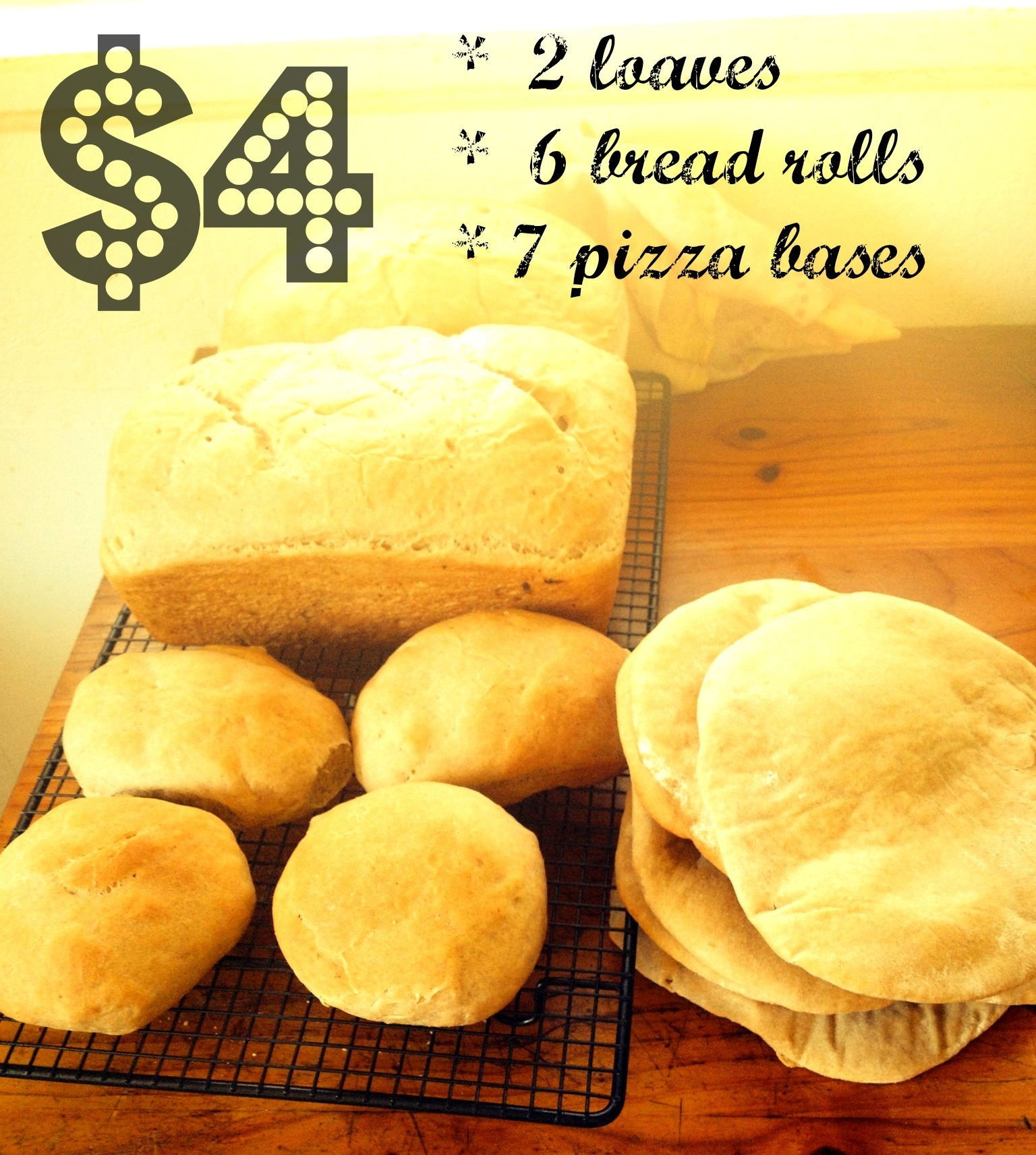 $4 : 2 home made bread loaves, 6 bread rolls & 7 pizza bases (no machines required)