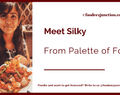Success, What's it? I Enjoy What I Do, says Silky from Palette of Food | Interview