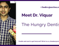 The Dentist who is Always on the Lookout for Food! Foodeez Junction in an Interview with Dr Viquar