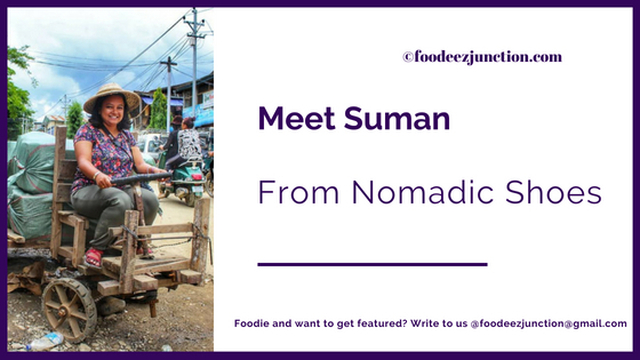 Eat well but… Let's Check out What Suman Doogar from Nomadic Shoes has to say about Food and Travel | Interview