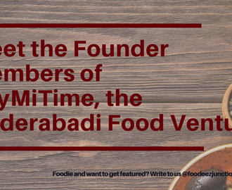 An Interview with Founder Members Paymitime – A Hyderabadi Food Venture