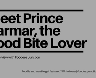 An Interview with Prince Parmar – The Food Bite Lover