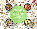 4 Toddler Trail Mix Recipes