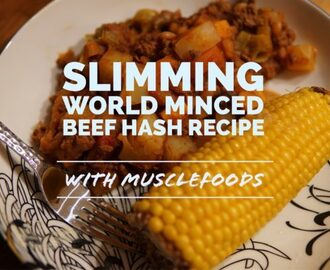 Slimming World Minced Beef Hash Recipe with Musclefoods